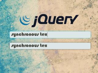 Синхронная запись в текстовое поле на jQuery